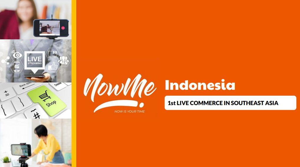 Telah Hadir di Indonesia, NowMe Live Commerce Pertama dan Terbaik di Asia Tenggara