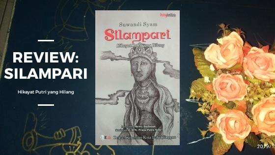 Review: Silampari, Hikayat Putri yang Hilang