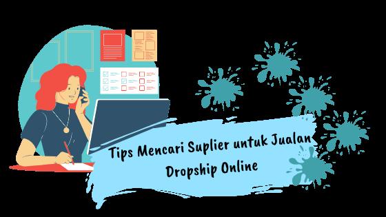 Tips Mencari Supplier Untuk Jualan Dropship Online