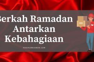 Berkah Ramadan Antarkan Kebahagiaan 1